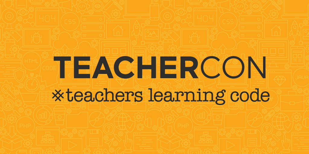 Educators Are Asking For Loving >> Canada Learning Code Five Quick Facts About Teachercon