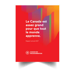 cover page French version of Title: Canada has space for everyone to learn. Annual Report 2017 on the bottom is the logo for Canada Learning Code