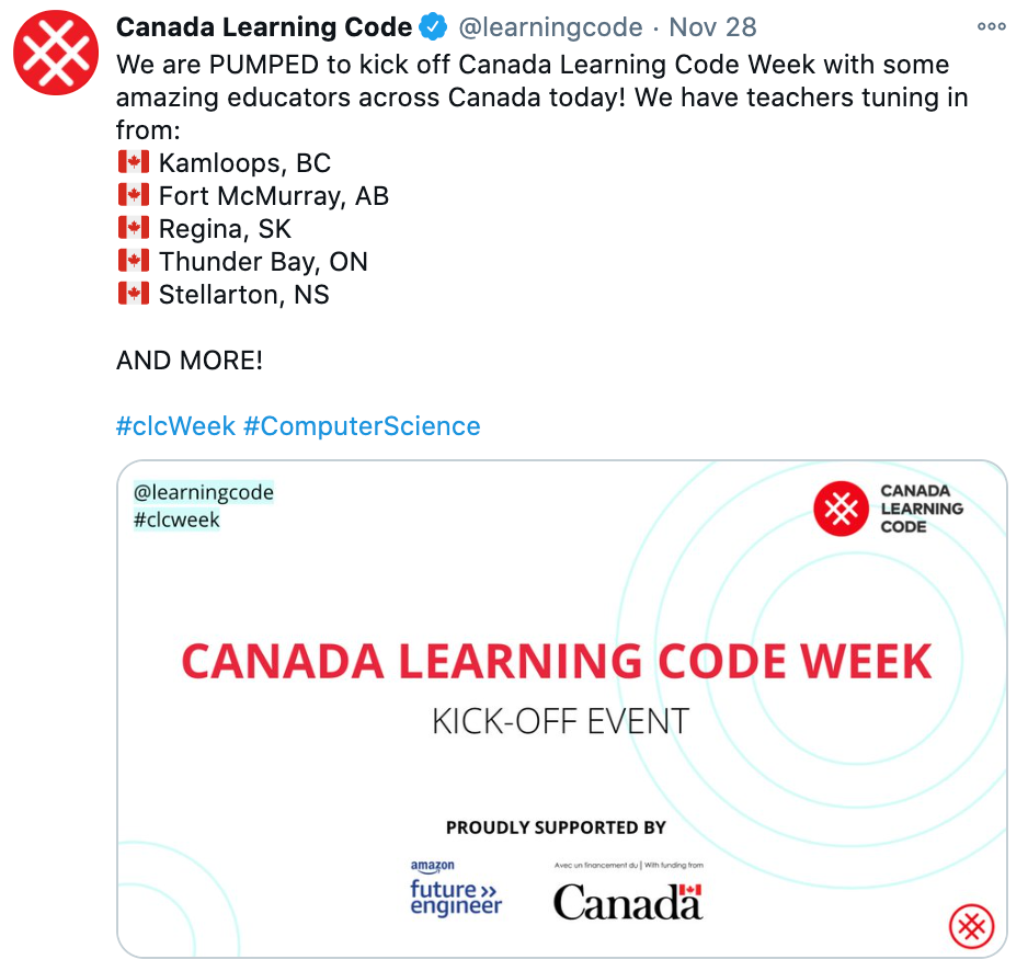 """Screenshot of CLC tweet about Kick-off event, saying: """"We're pumped to kick off Canada Learning Code Week with some amazing educators across Canada today! We have teachers tuning in from: Kamloops, BC; Fort McMurray, AB; Regina, SK; Thunder Bay, ON; Stellarton, NS; and more!"""""""